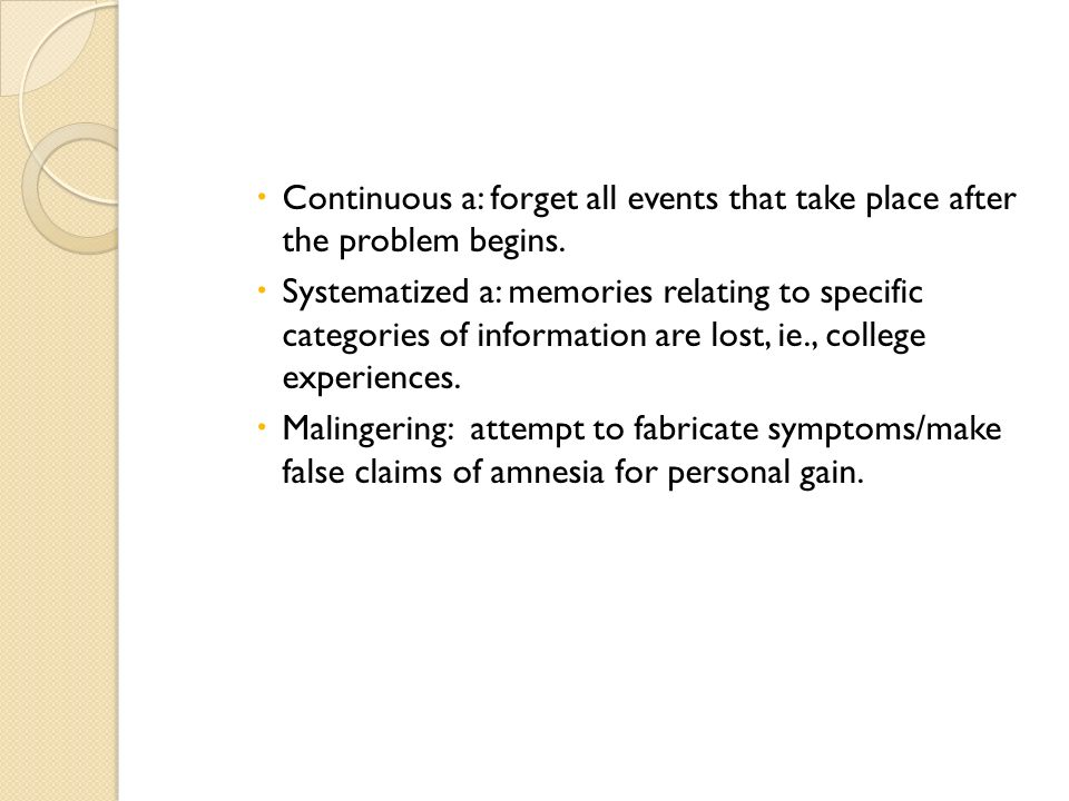 Continuous a: forget all events that take place after the problem begins.