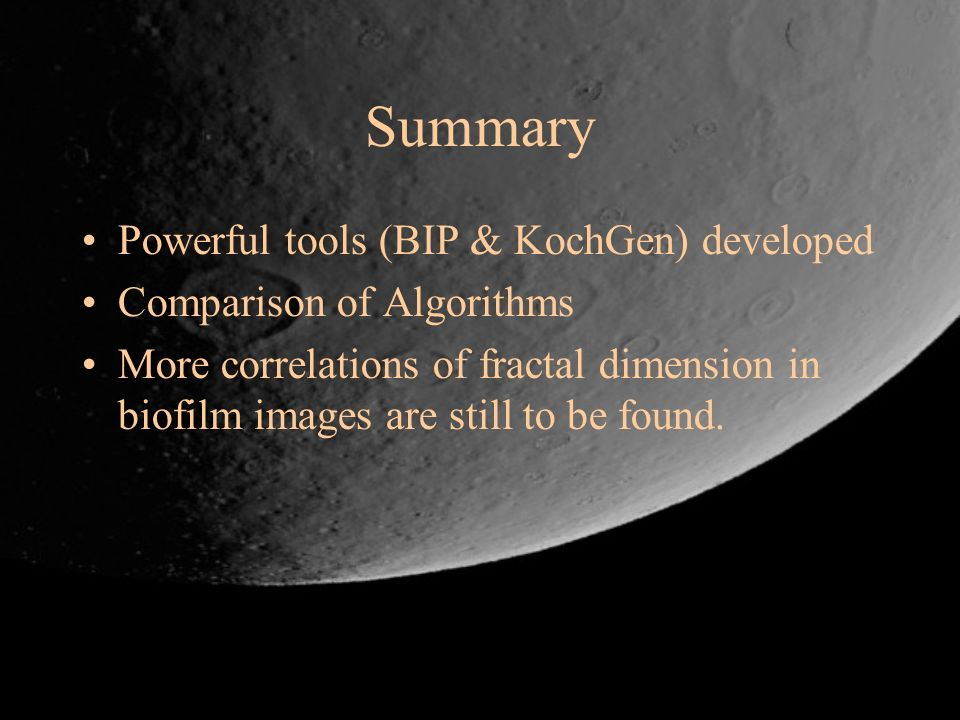 Summary Powerful tools (BIP & KochGen) developed