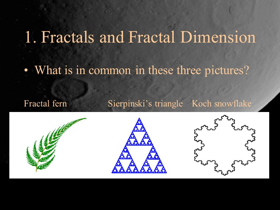 1. Fractals and Fractal Dimension