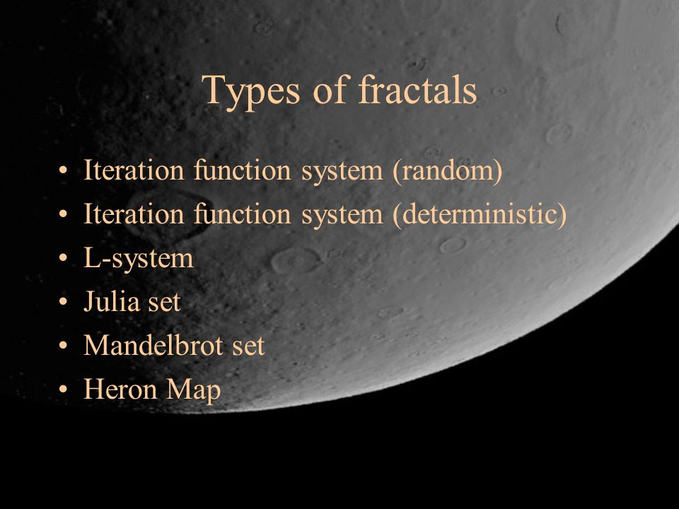 Types of fractals Iteration function system (random)