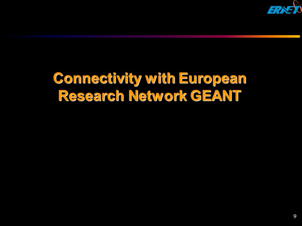 Connectivity with European Research Network GEANT
