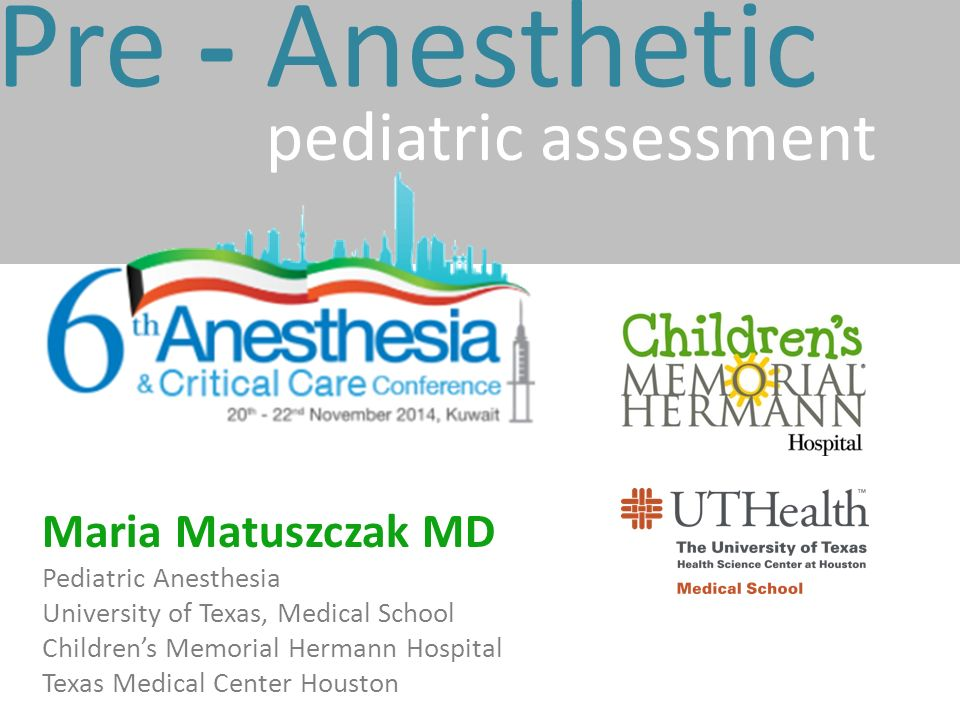Pre - Anesthetic pediatric assessment Maria Matuszczak MD