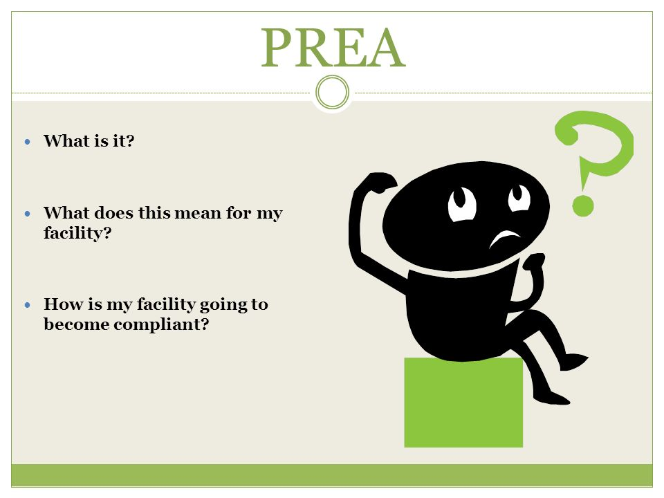PREA What is it What does this mean for my facility