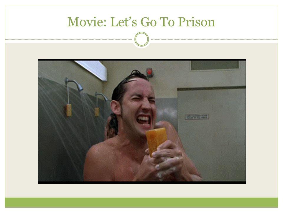 Movie: Let's Go To Prison