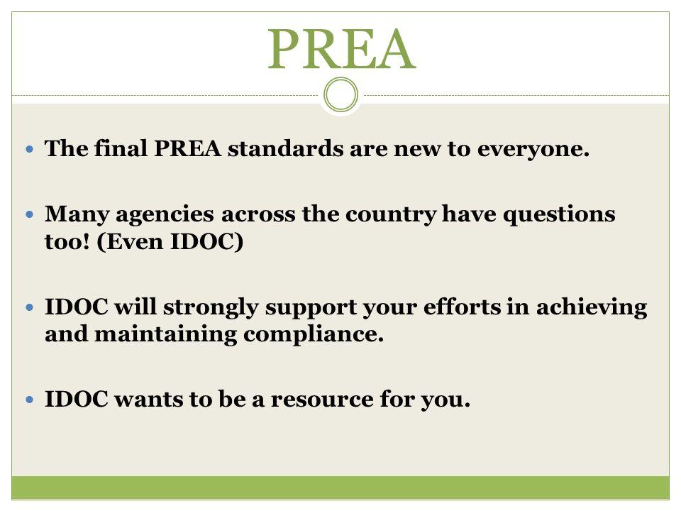 PREA The final PREA standards are new to everyone.