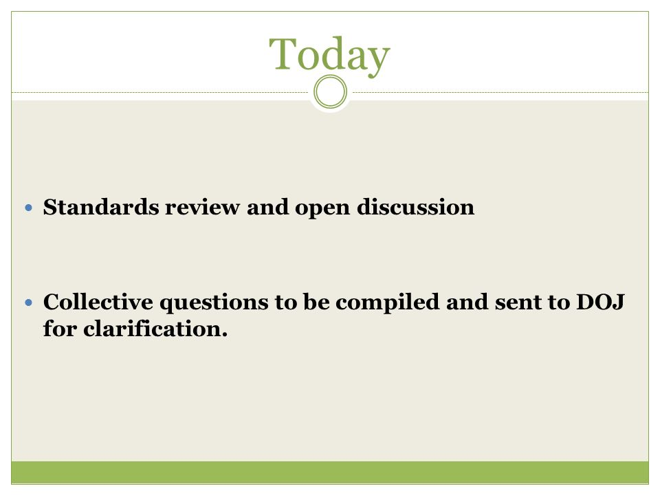 Today Standards review and open discussion