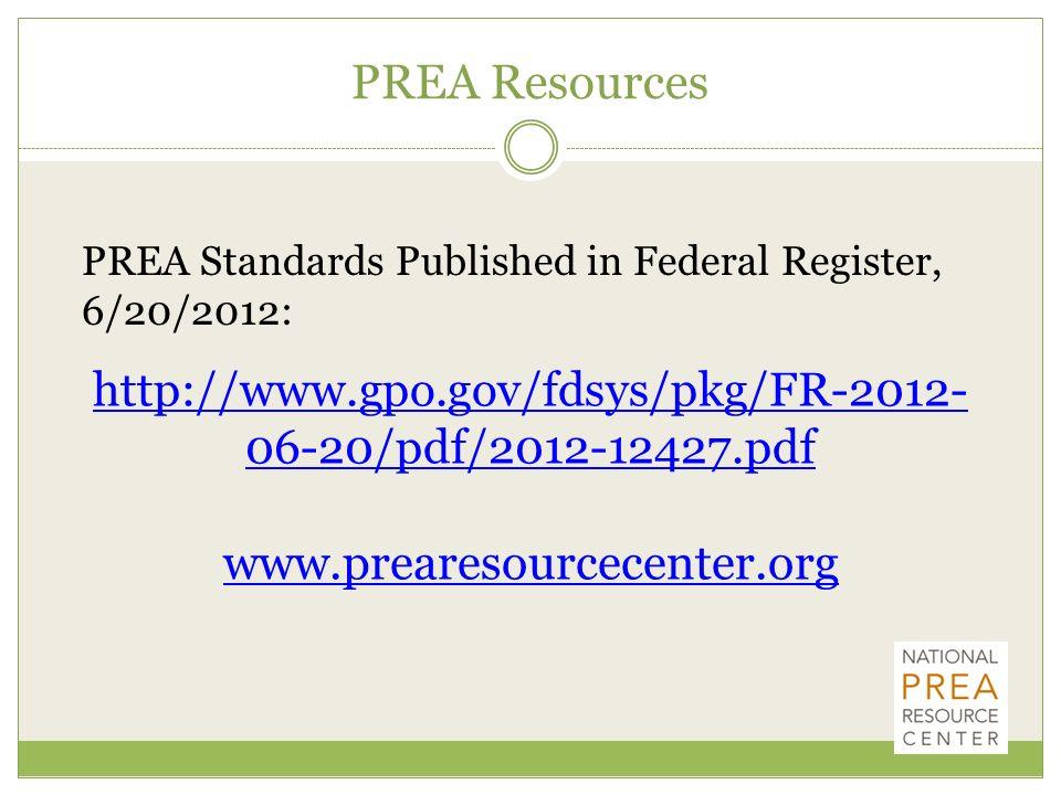 PREA Resources PREA Standards Published in Federal Register, 6/20/2012: