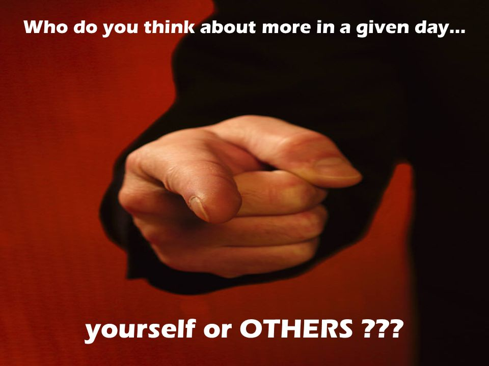 Who do you think about more in a given day…