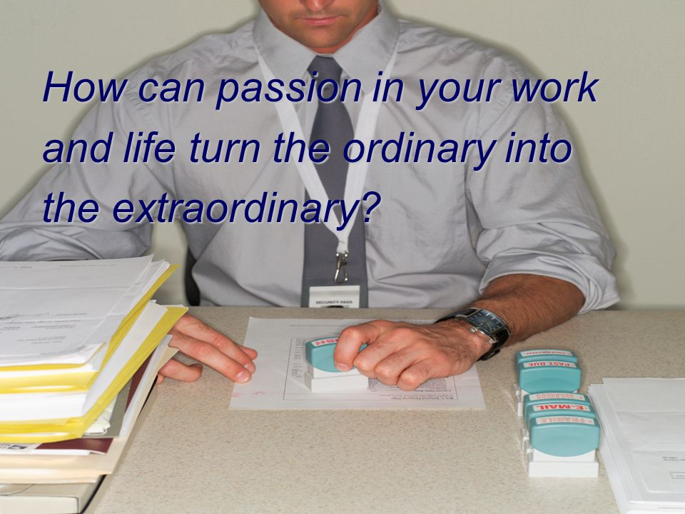 How can passion in your work