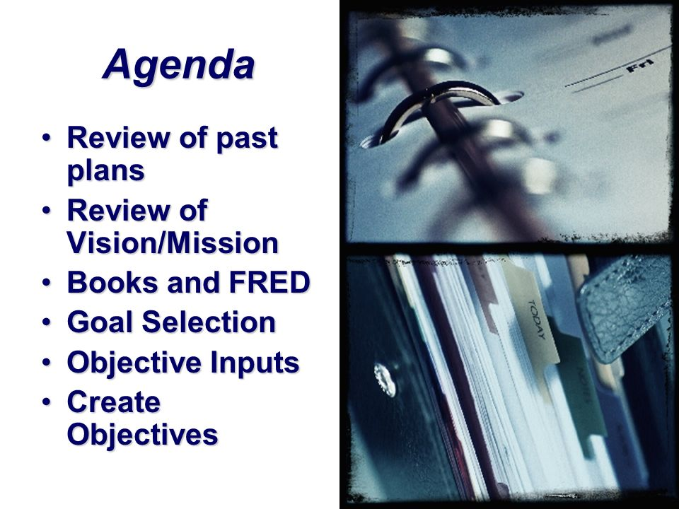 Agenda Review of past plans Review of Vision/Mission Books and FRED