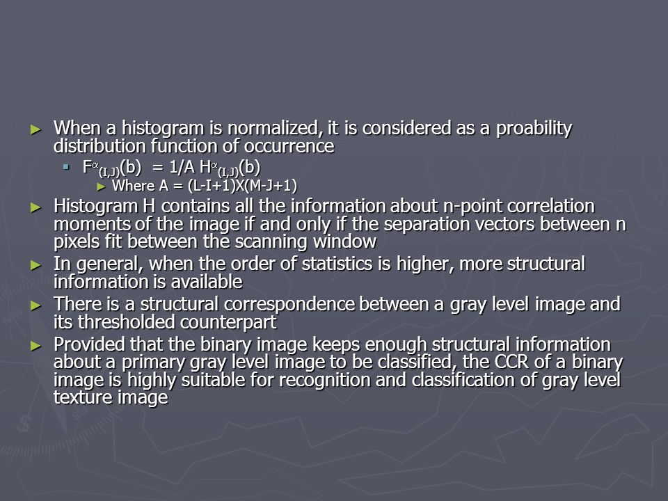 When a histogram is normalized, it is considered as a proability distribution function of occurrence