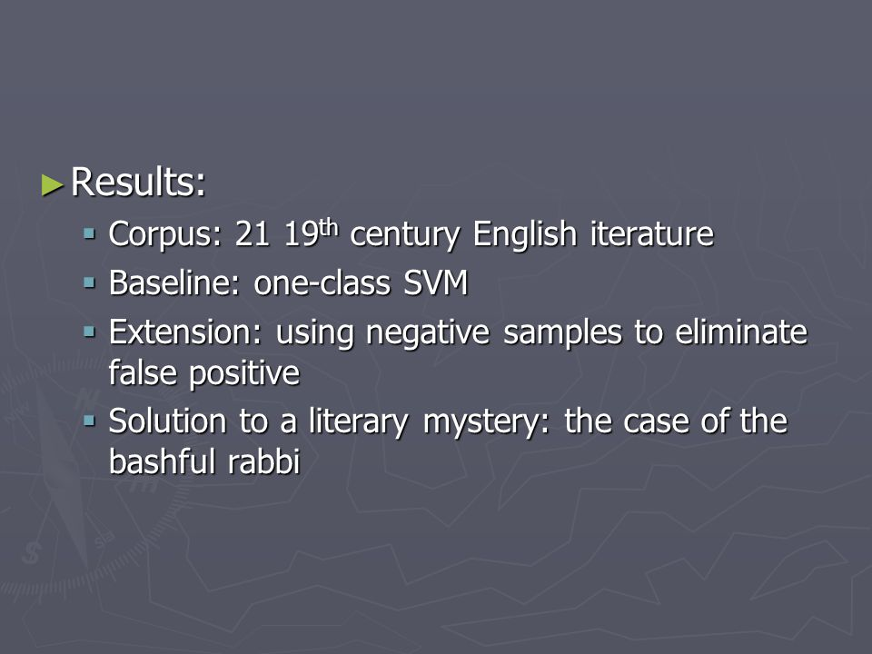 Results: Corpus: 21 19th century English iterature