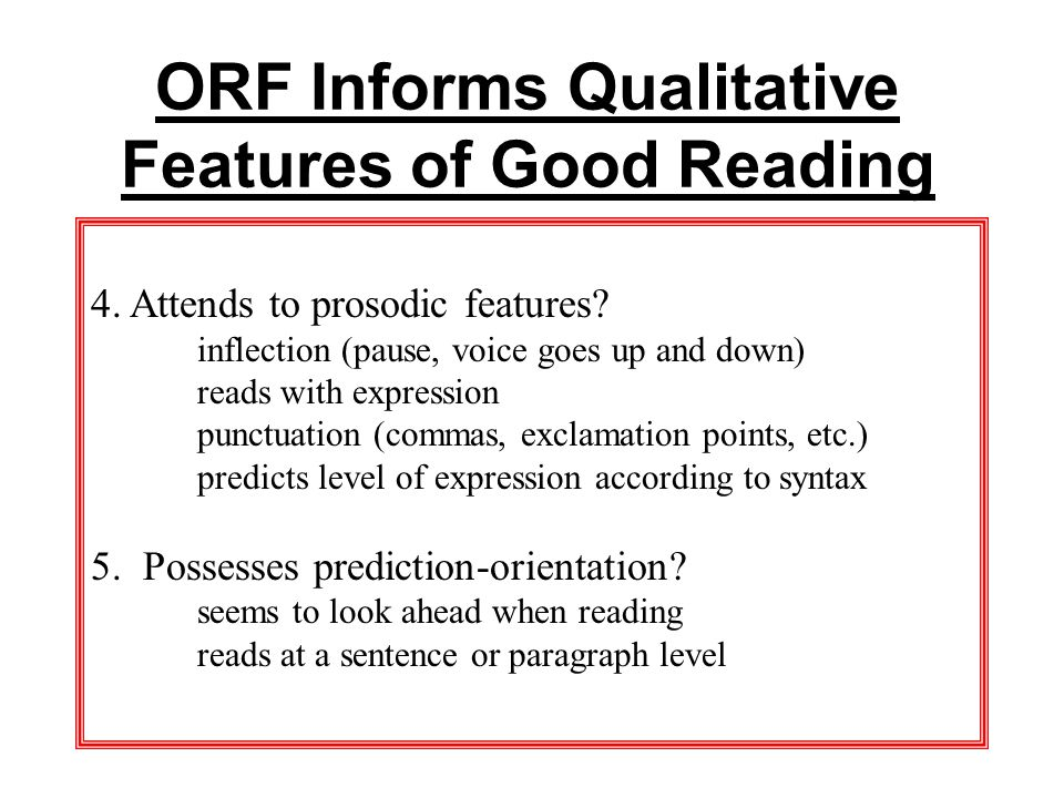 ORF Informs Qualitative Features of Good Reading