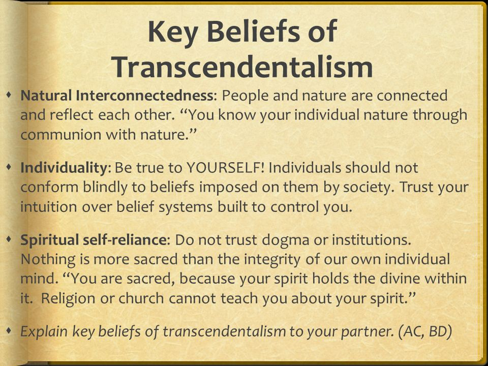 the beliefs of transcedentalism 53 quotes have been tagged as transcendentalism: ralph waldo emerson: 'it is  easy  that humanity so gloriously venerates as the founding fathers of religion.