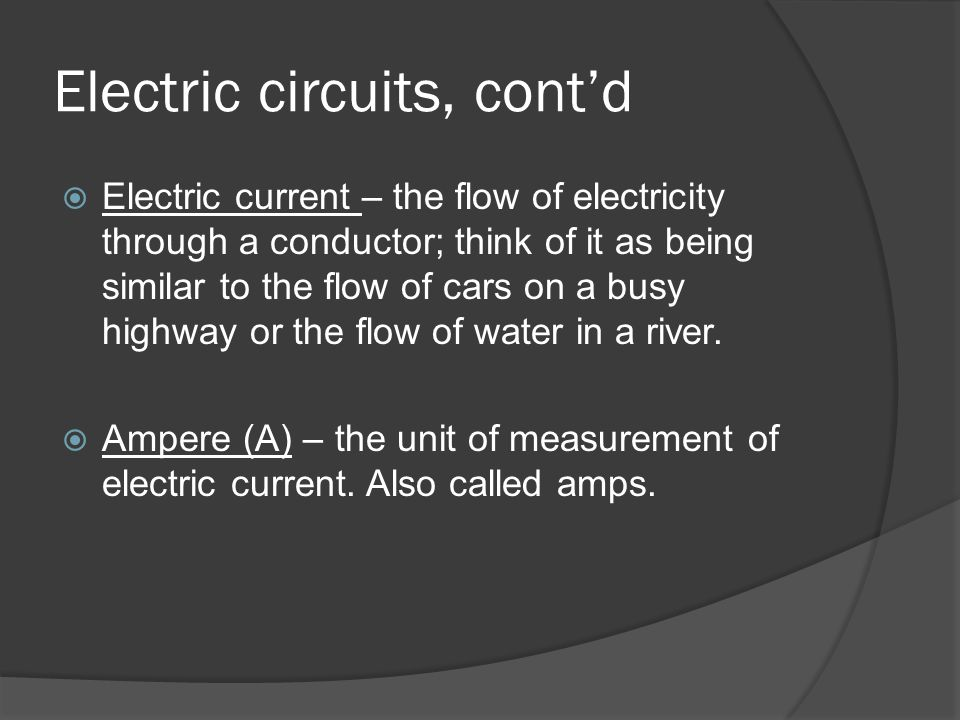 Electric circuits, cont'd