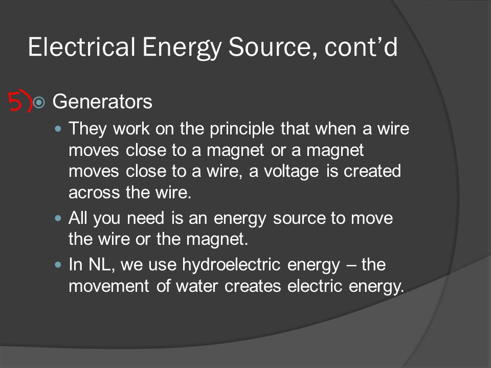 Electrical Energy Source, cont'd