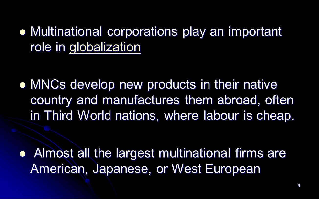 importance of multinational corporations The importance of multinational enterprises m ultinational enterprises (nines) are business organiza-tions that underpin much of the us economy and the.