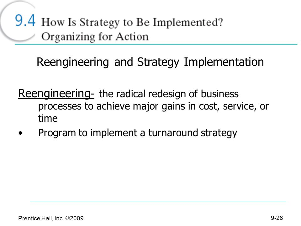 is reengineering and strategy implementation just Definition: the business process reengineering is the examination and redesign of business process to achieve the dramatic improvement in its performance, productivity, and quality.