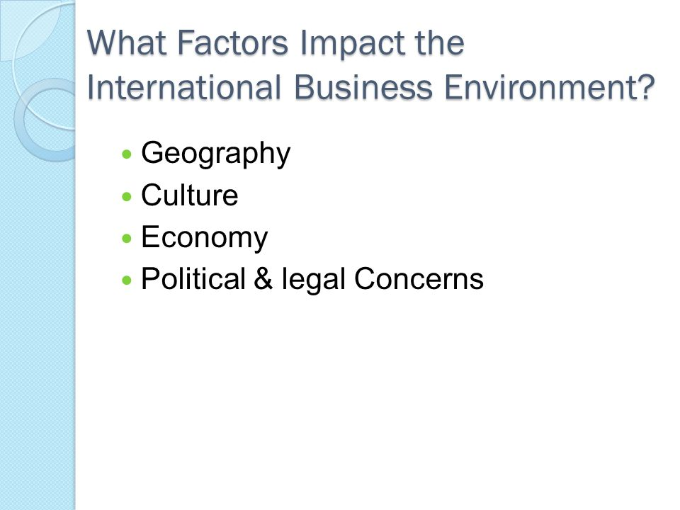 What Factors Impact the International Business Environment