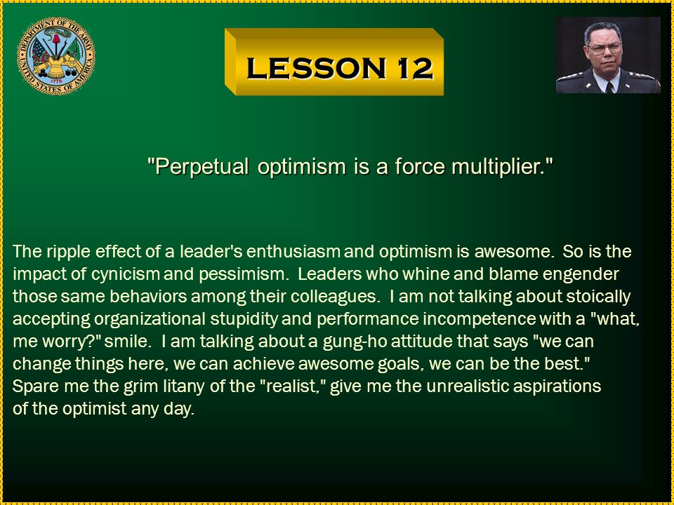 LESSON 12 Perpetual optimism is a force multiplier.