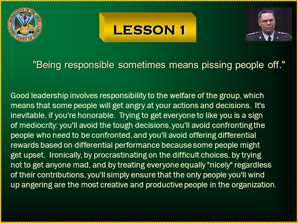 LESSON 1 Being responsible sometimes means pissing people off.