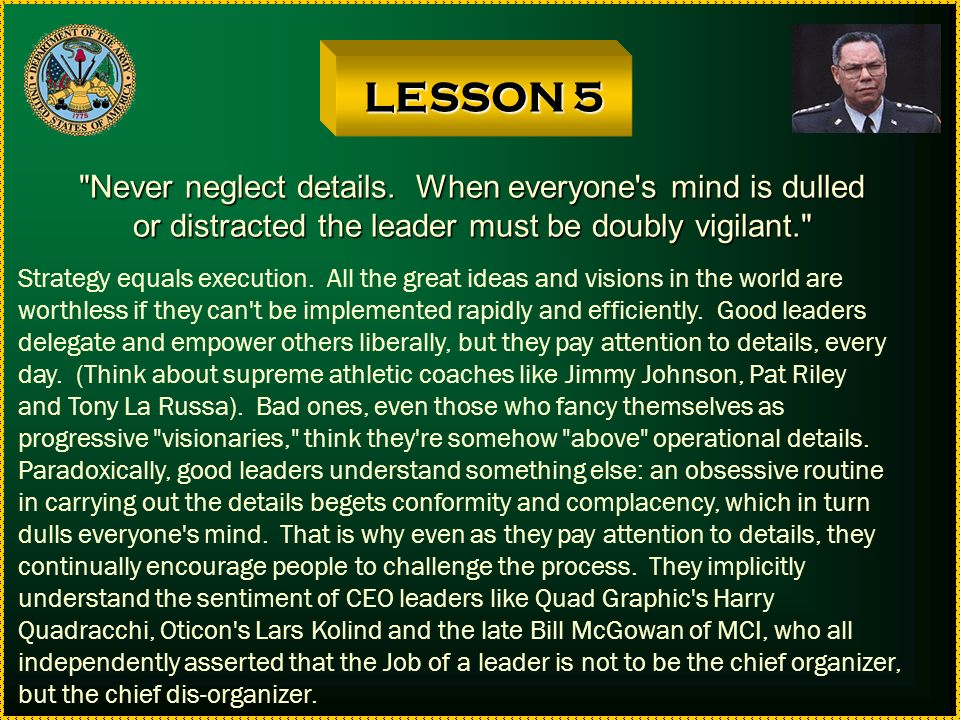 LESSON 5 Never neglect details. When everyone s mind is dulled