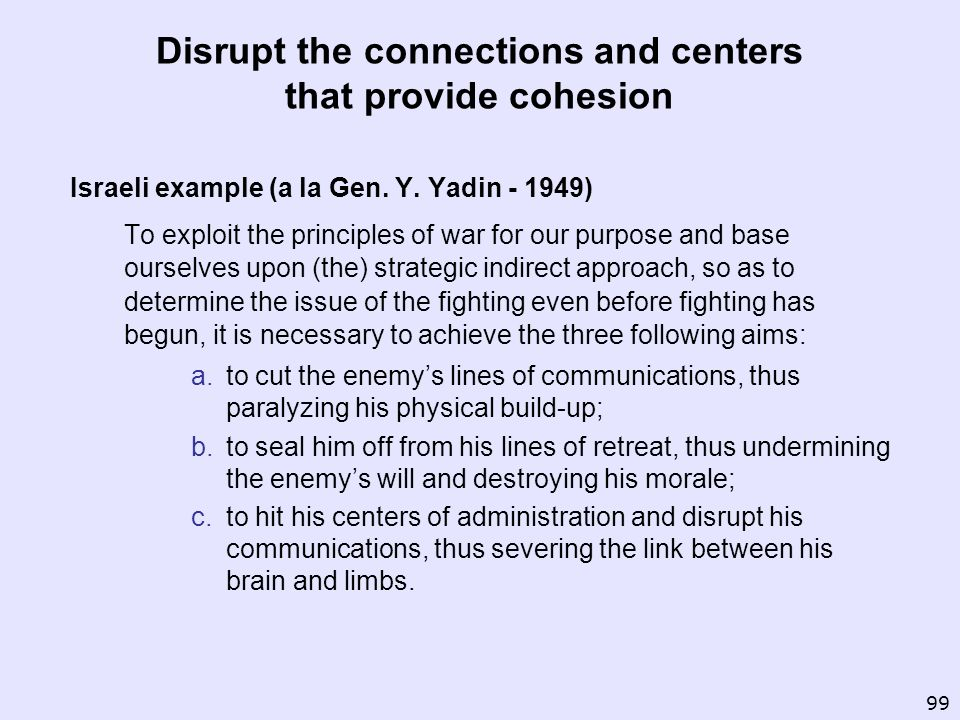 Disrupt the connections and centers that provide cohesion