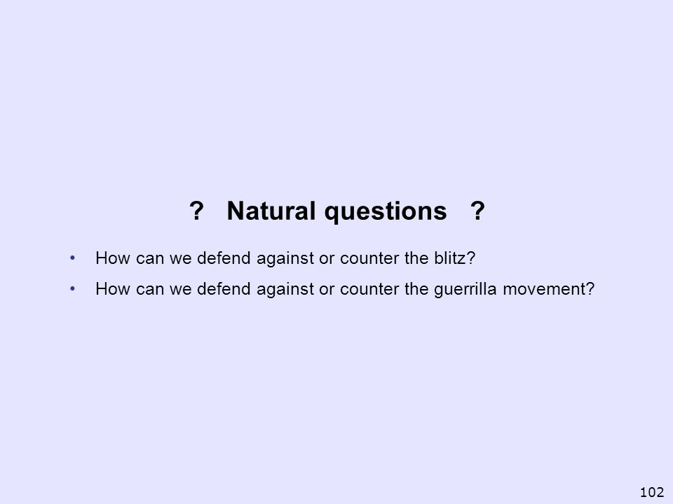 Natural questions How can we defend against or counter the blitz