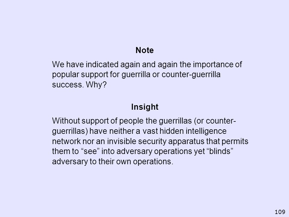 Note We have indicated again and again the importance of popular support for guerrilla or counter-guerrilla success. Why
