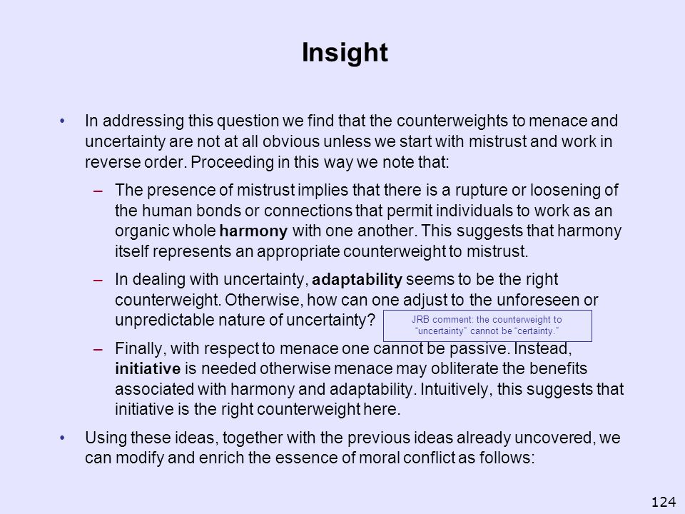 JRB comment: the counterweight to uncertainty cannot be certainty.