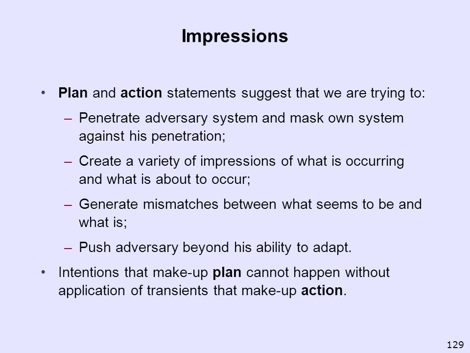 Impressions Plan and action statements suggest that we are trying to: