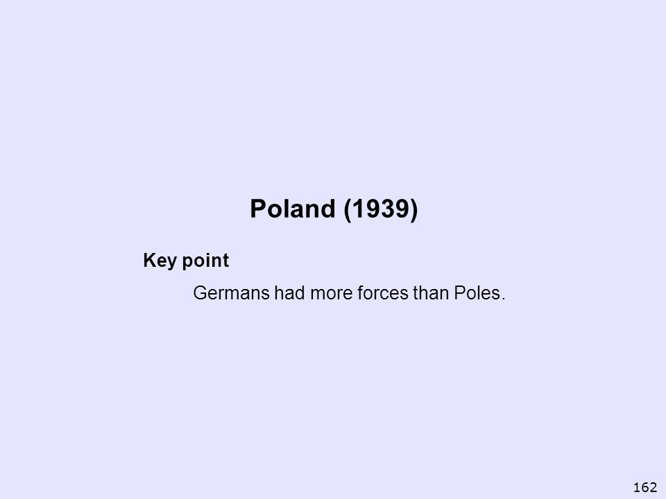 Key point Germans had more forces than Poles.