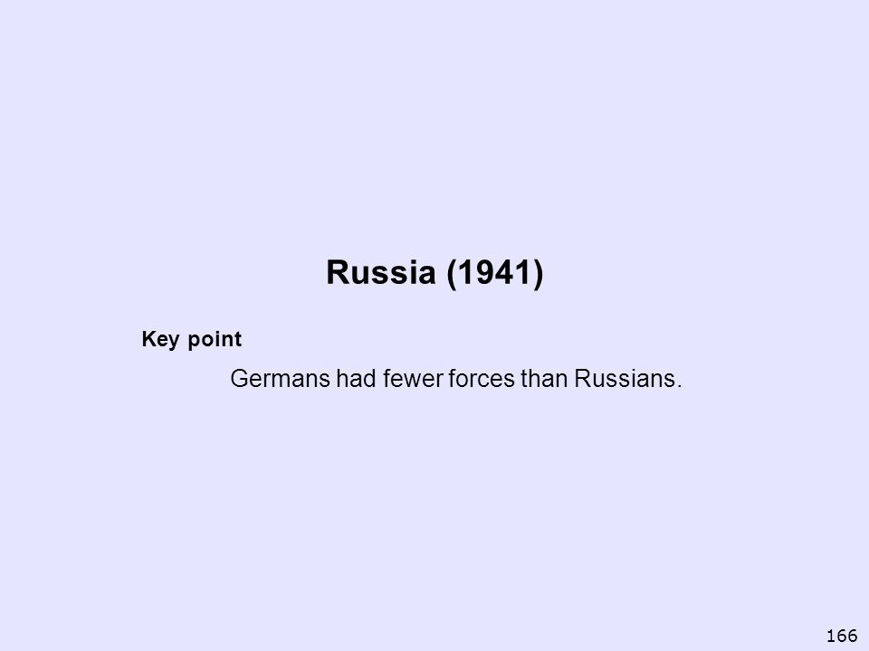 Key point Germans had fewer forces than Russians.