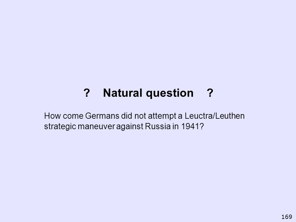 Natural question How come Germans did not attempt a Leuctra/Leuthen strategic maneuver against Russia in 1941