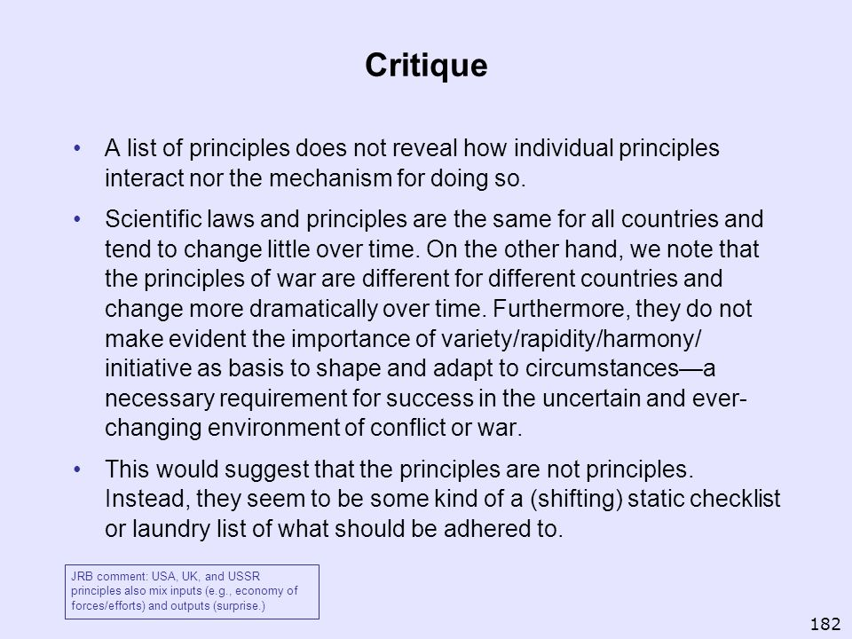 Critique A list of principles does not reveal how individual principles interact nor the mechanism for doing so.