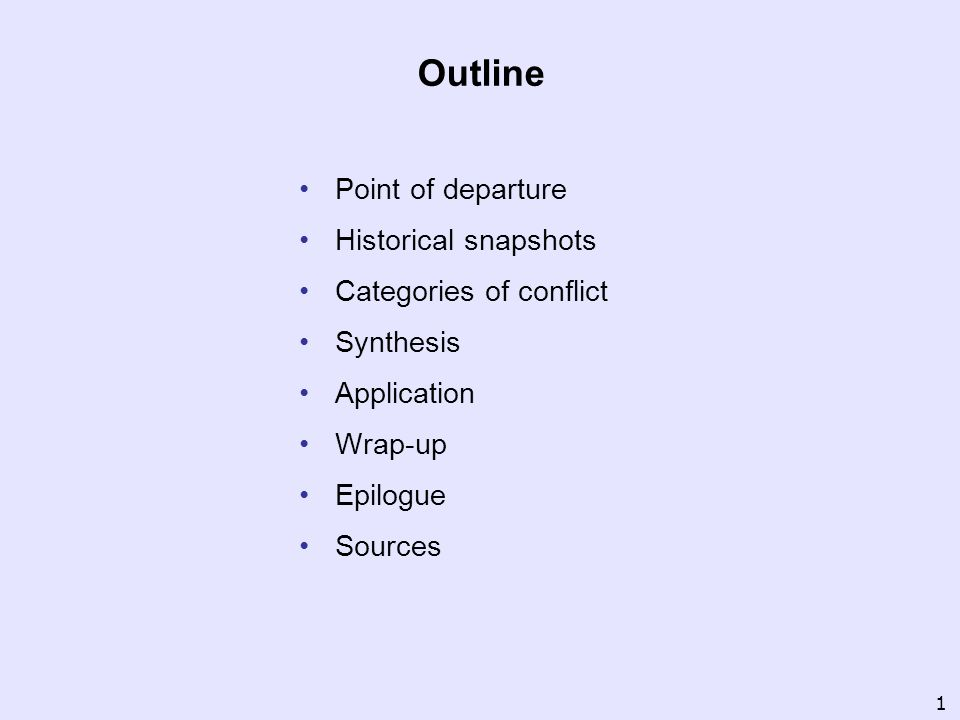 Outline Point of departure Historical snapshots Categories of conflict