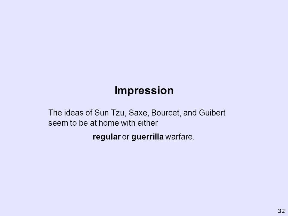 regular or guerrilla warfare.