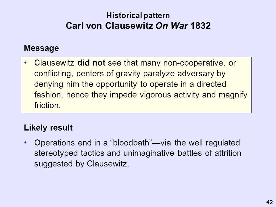 Historical pattern Carl von Clausewitz On War 1832