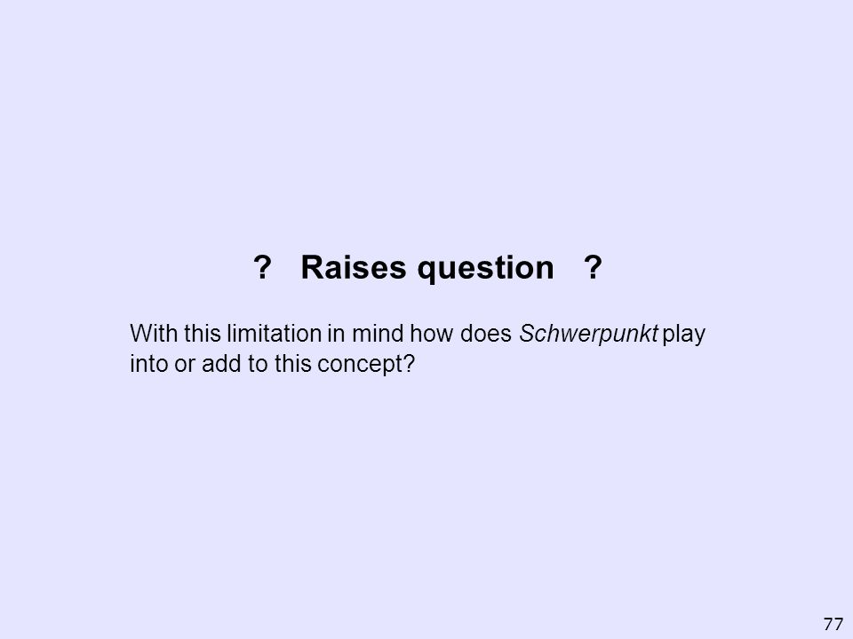 Raises question With this limitation in mind how does Schwerpunkt play into or add to this concept