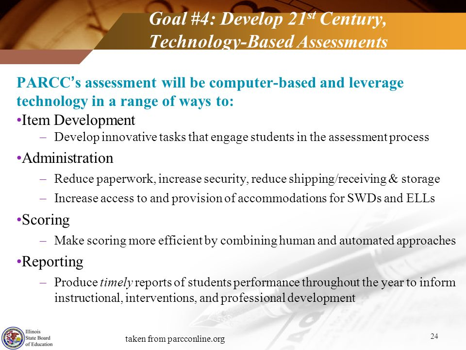 Goal #4: Develop 21st Century, Technology-Based Assessments