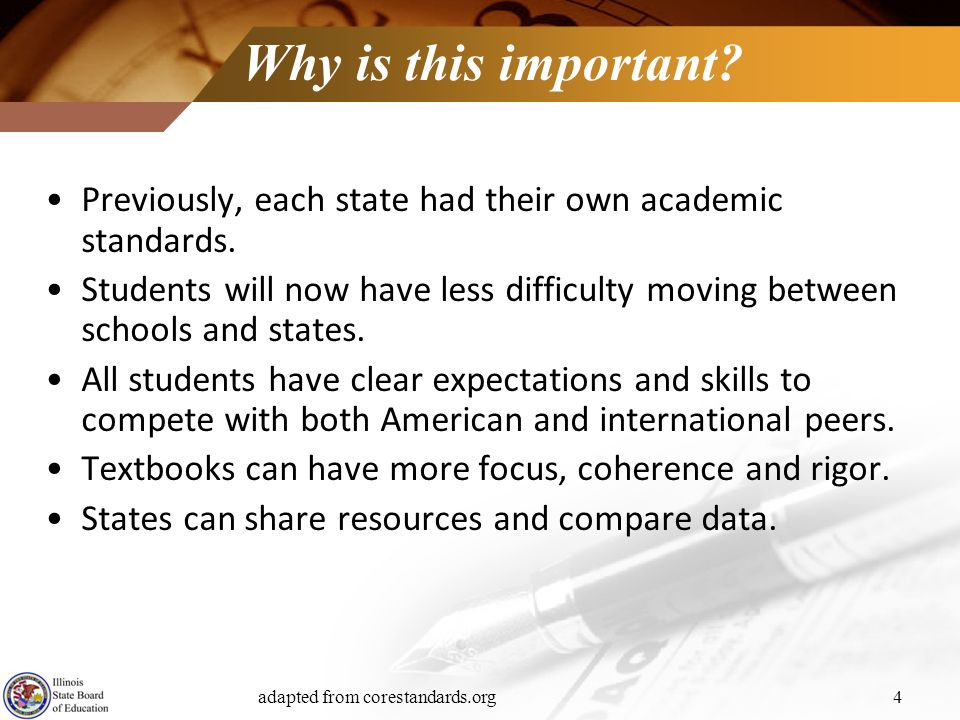 Why is this important Previously, each state had their own academic standards.