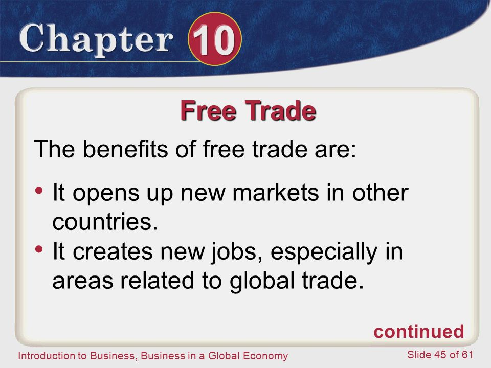 Free Trade The benefits of free trade are: