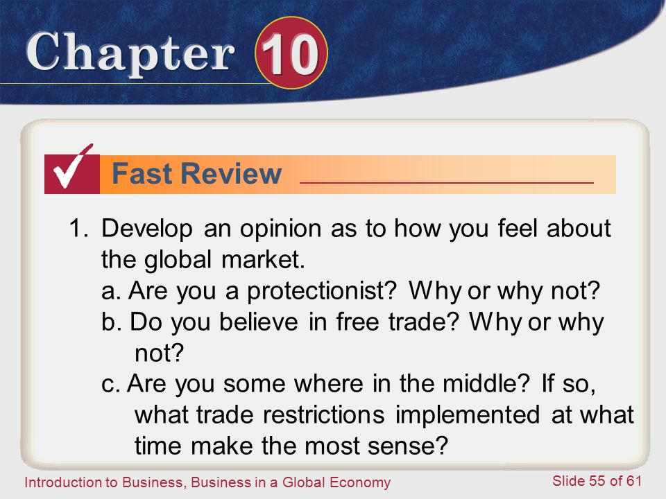 Fast Review Develop an opinion as to how you feel about the global market. a. Are you a protectionist Why or why not