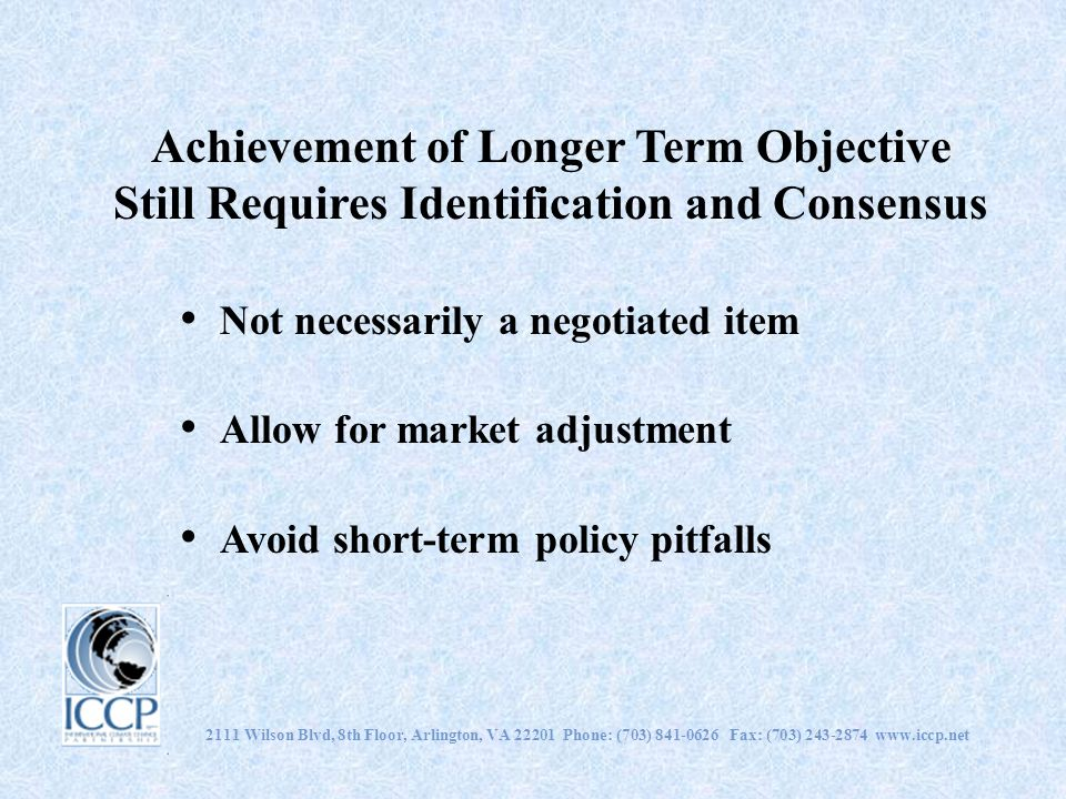 Achievement of Longer Term Objective Still Requires Identification and Consensus