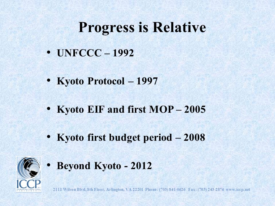 Progress is Relative UNFCCC – 1992 Kyoto Protocol – 1997