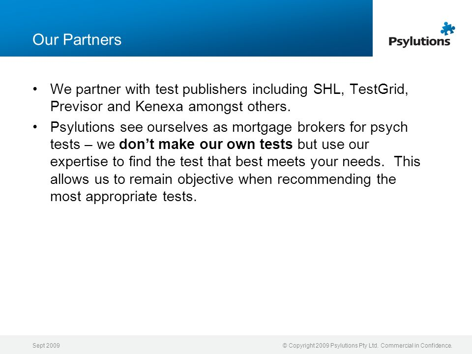 Our Partners We partner with test publishers including SHL, TestGrid, Previsor and Kenexa amongst others.
