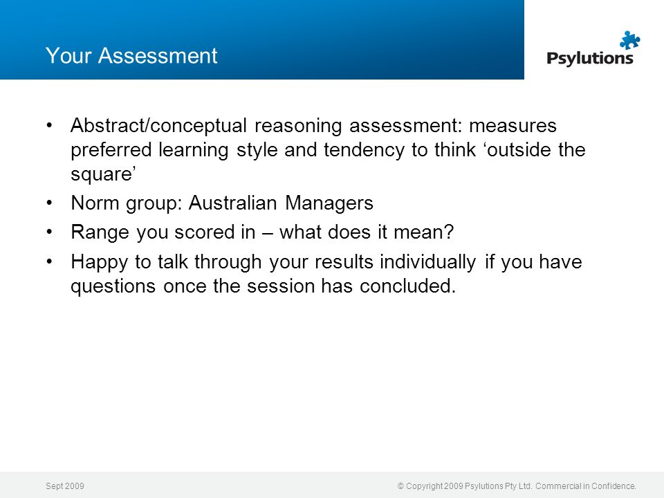 Your Assessment Abstract/conceptual reasoning assessment: measures preferred learning style and tendency to think 'outside the square'
