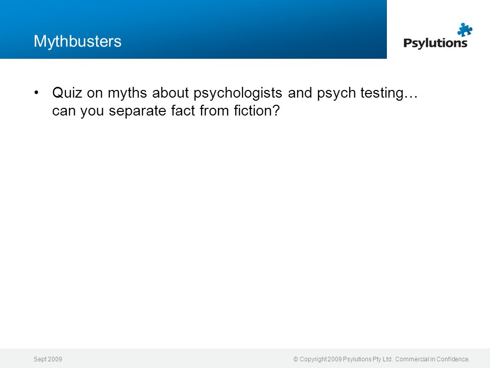 Mythbusters Quiz on myths about psychologists and psych testing… can you separate fact from fiction