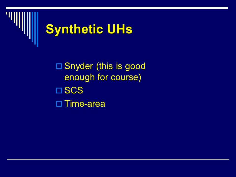 Synthetic UHs Snyder (this is good enough for course) SCS Time-area