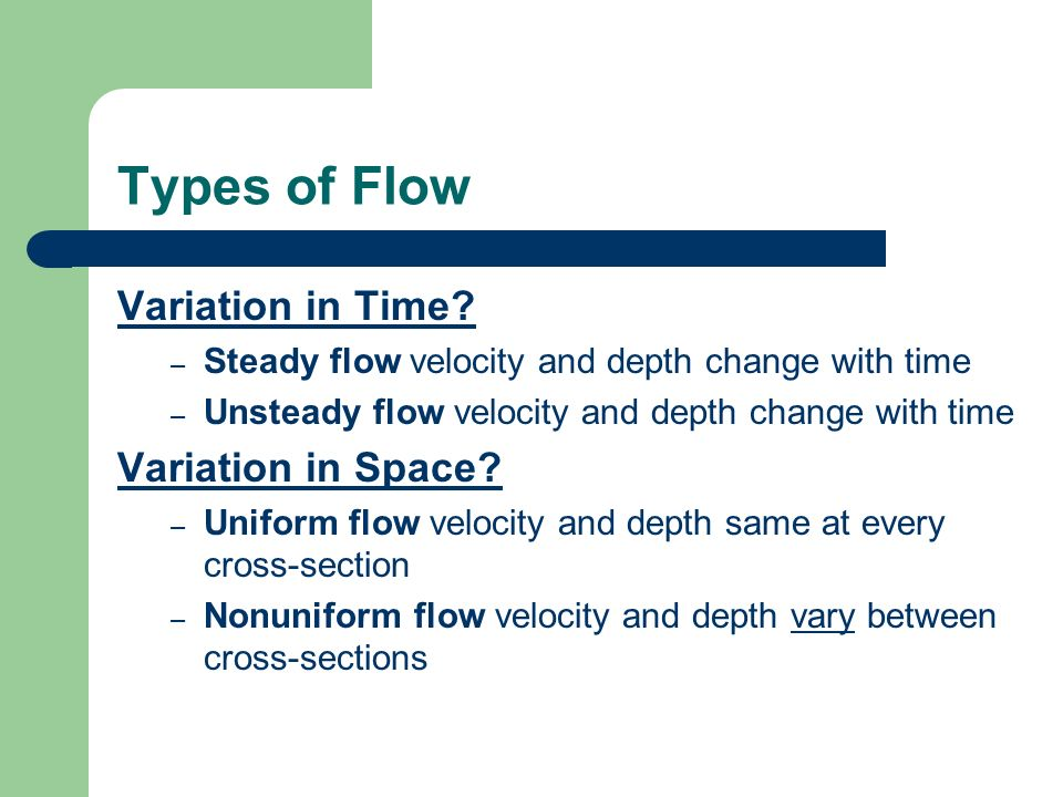 Types of Flow Variation in Time Variation in Space